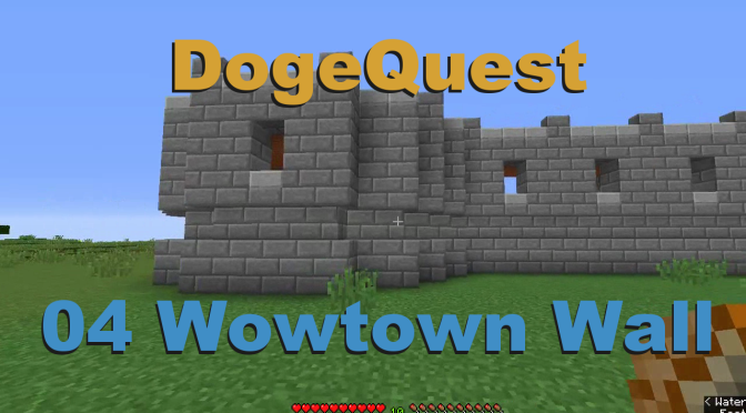 DogeQuest Minecraft 04 Wowtown Wall
