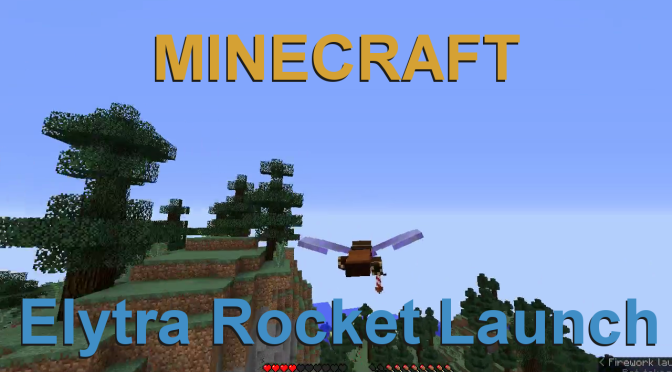 Minecraft Elytra Rocket Launch